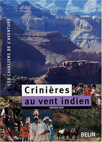 Crinières au vent indien : 7500 km à cheval, du Colorado au Guatemala à travers le Far West et le Mexique par Stéphane Bigo