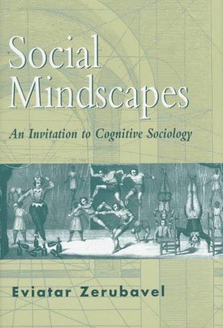Social Mindscapes: Invitation to Cognitive Sociology