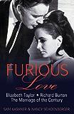 Furious Love: Elizabeth Taylor, Richard Burton: The Marriage of the Century