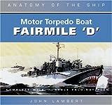 The Fairmile 'D' Motor Torpedo Boat (Anatomy of the Ship)