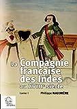 La compagnie française des Indes au XVIIIe siècle : 2 volumes