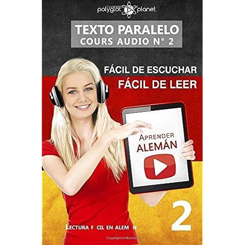 Aprender alemán - Texto paralelo   Fácil de leer   Fácil de escuchar: Lectura fácil en alemán: Volume 2 (CURSO EN