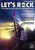 Let's Rock: E-Gitarrenschule für Ein- und Umsteiger