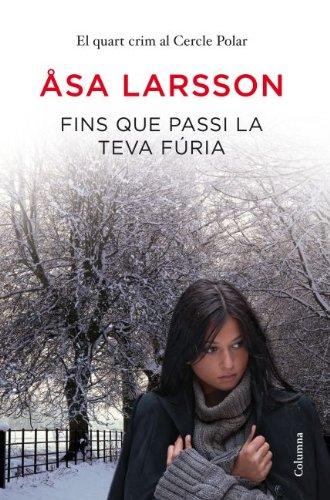 Fins que passi la teva fúria (Clàssica Book 927) (Catalan Edition) por Åsa Larsson
