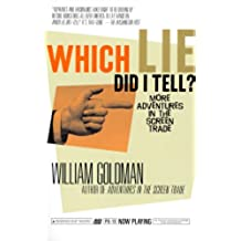 Which Lie Did I Tell?: More Adventures in the Screen Trade (English Edition)