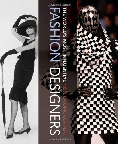 The World's Most Influential Fashion Designers by Noel Palomo-Lovinski (2010-09-05)