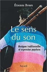 Le sens du son : Musiques traditionnelles et expression populaire