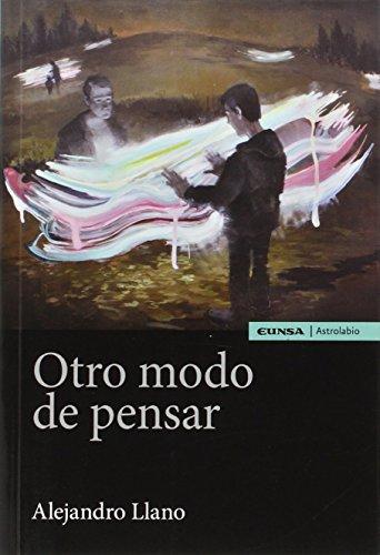 Descargar Libro OTRO MODO DE PENSAR (Astrolabio Ciencias Sociales) de Alejandro Llano Cifuentes