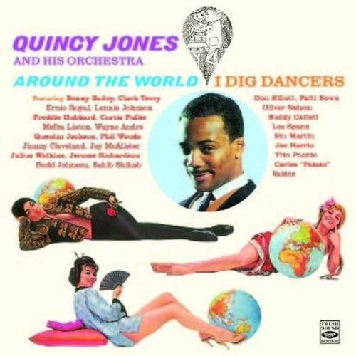 Quincy Jones and His Orchestra (Around The World + I Dig Dancers) by Fresh Sound Records (FSRCD 689) - Julius Terry