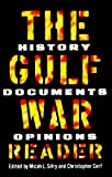The Gulf War Reader: History, Documents, Opinions