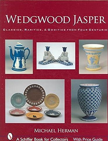 [(Wedgwood Jasper : Classics, Rarities and Oddities from Four Centuries)]