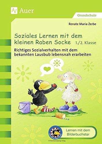 Soziales Lernen mit dem kleinen Raben Socke 1+2: Richtiges Sozialverhalten mit dem bekannten Lausbub lebensnah erarbeiten (1. und 2. Klasse) (Der kleine Rabe Socke bei Auer)