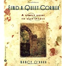 Find a Quiet Corner: A Simple Guide to Self-Peace by Nancy O'Hara (1995-05-01)