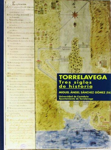Torrelavega, tres siglos de historia.: Análisis de un crecimiento desequilibrado