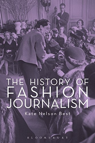 The History of Fashion Journalism por Kate (Southampton Solent University, UK) Nelson Best
