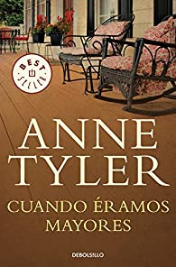 Cuando éramos mayores par Anne Tyler