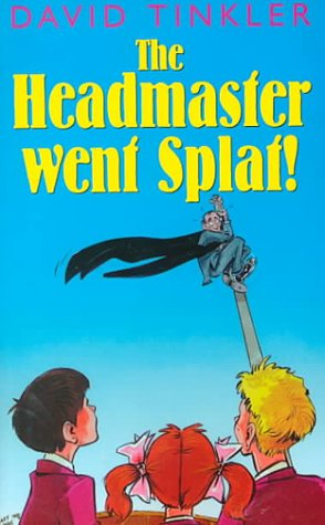 The headmaster went splat!