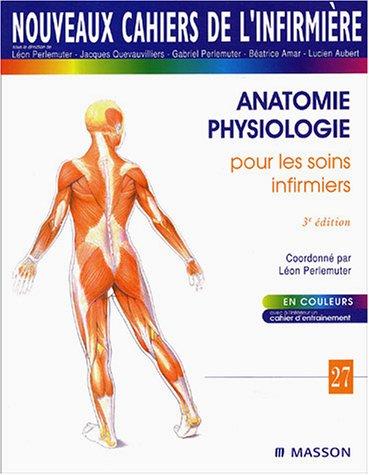 Anatomie-physiologie pour les soins infirmiers par Léon Perlemuter, B Amar, Jacques Quevauvilliers, Gabriel Perlemuter, Collectif