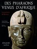 Des Pharaons venus d'Afrique : La cachette de Kerma