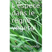 L'espèce dans le règne végétal (French Edition)