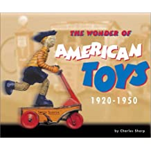The Wonder of American Toys: 1920-1950