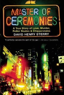 [(Master of Ceremonies: A True Story of Love, Murder, Roller Skates and Chippendales)] [Author: David Henry Sterry] published on (August, 2008) par David Henry Sterry