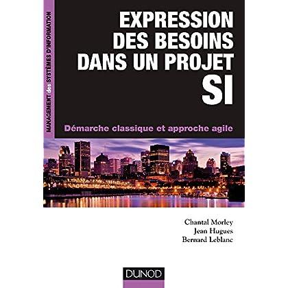 Expression des besoins dans un projet SI : Démarche classique et approche agile (Management des systèmes d'information)