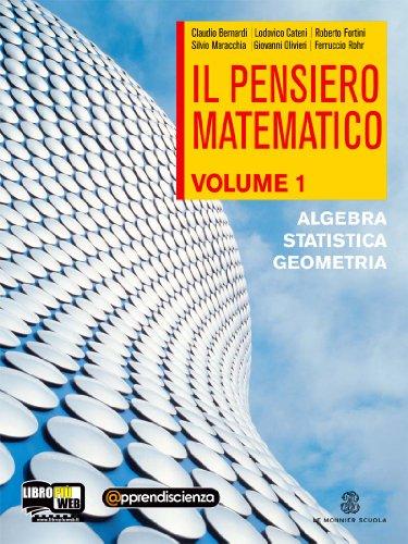 Il pensiero matematico. Con espansione online. Per il biennio delle Scuole superiori: 1
