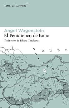 El pentateuco de Isaac (Libros del Asteroide) de [Wagenstein, Angel]