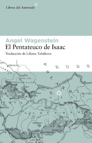 El pentateuco de Isaac (Libros del Asteroide nº 34) por Angel Wagenstein