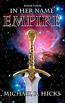 Empire (In Her Name Book 4) (English Edition) par [Hicks, Michael R.]