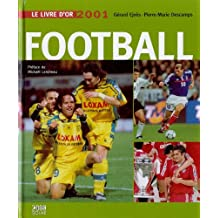 Le livre d'or du football. Edition 2001