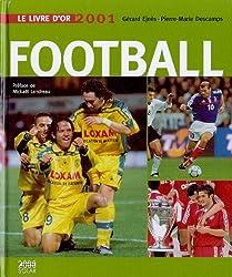 Le livre d'or du football. Edition 2001