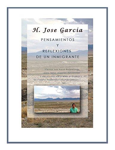 Pensamientos y Reflexiones de un Inmigrante por Heraclio Garcia