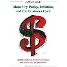Monetary Policy, Inflation, and the Business Cycle: An Introduction to the New Keynesian Framework and Its Applications, Second Edition