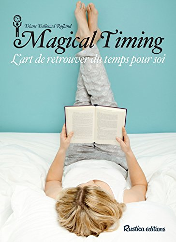 Magical Timing - L'art de retrouver du temps pour soi