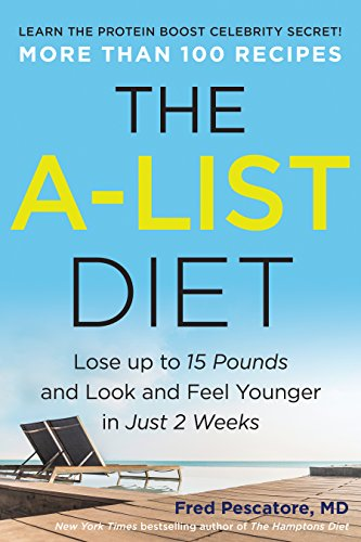 The A-List Diet: Lose up to 15 Pounds and Look and Feel Younger in Just 2 Weeks by [Pescatore, Fred]