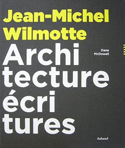 Jean-Michel Wilmotte : Architecture écritures