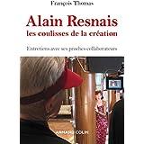 Alain Resnais, les coulisses de la création : Entretiens avec ses proches collaborateurs (Hors collection)