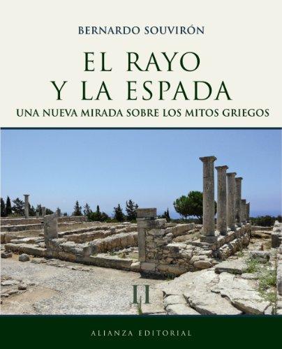 El rayo y la espada, II: Una nueva mirada sobre los mitos griegos: 2 (Libros Singulares (Ls)) por Bernardo Souvirón Guijo