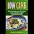 Rezepte ohne Kohlenhydrate - 50 Abendessen-Rezepte zum langfristigen Abnehmerfolg (Gesund Abnehmen, Rezepte ohne Kohlenhydrate, Kochbuch, schlank werden, gesunde Ernährung, Diät, Low Carb 2)