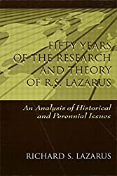Fifty Years of the Research and theory of R.s. Lazarus: An Analysis of Historical and Perennial Issues