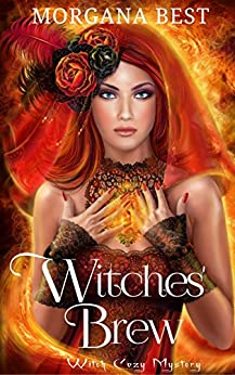 Witches' Brew (Witch Cozy Mystery) (Witches and Wine Book 1) by [Best, Morgana]