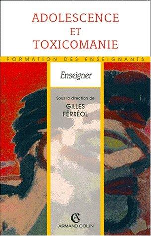 ADOLESCENCE ET TOXICOMANIE    (Ancienne Edition)