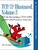 TCP/IP Illustrated, Volume 3:TCP for Transactions, HTTP, NNTP, and theUNIX Domain Protocols: v. 3: TCP for Transa (Addison-Wesley Professional Computing Series)