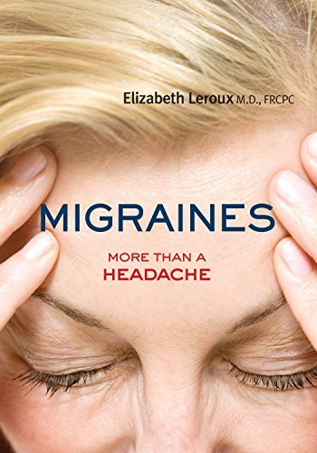 Migraines: More than a Headache (Your Health) by Dr. Elizabeth Leroux (2016-04-19)