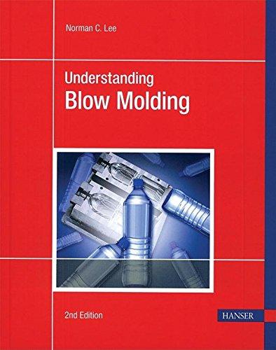 Understanding Blow Molding 2e por Norman C. Lee