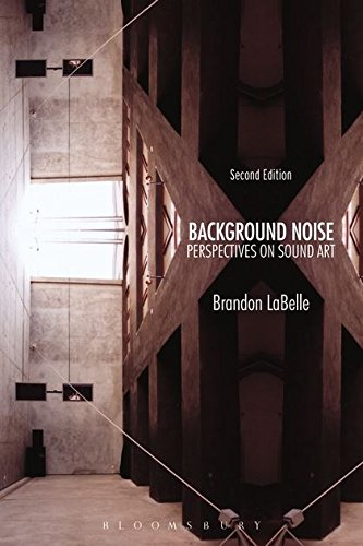 Background Noise, Second Edition: Perspectives on Sound Art