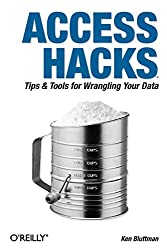 Access Hacks: Tips and Tools for Wrangling Your Data