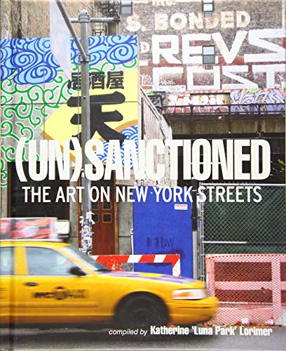 New York City Fine Art (Unsanctioned: The Art on New York Streets (Carpet Bombing Culture))